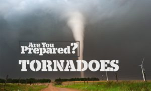 Be prepared for Tornadoes